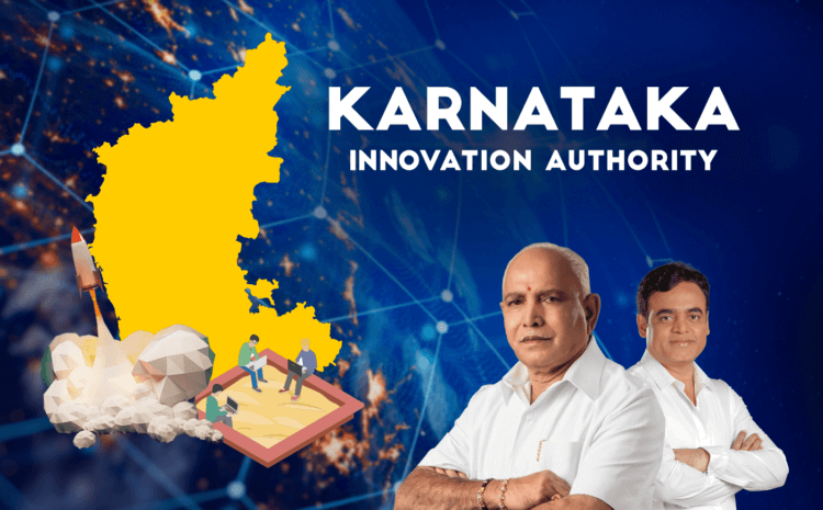 Karnataka Innovation Authority — Paving the way for a new era of Innovation